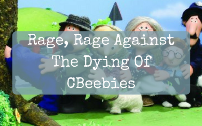 Rage, Rage Against The Dying Of CBeebies – @Another10things
