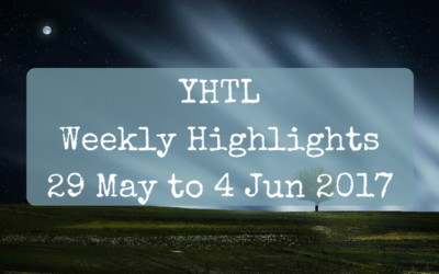 YHTL Weekly Highlights – 29 May to 4 Jun 2017