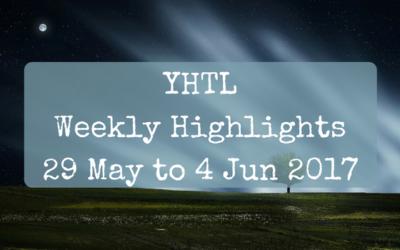 YHTL Weekly Highlights – 29 May to 4 Jun 2017
