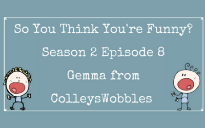 So You Think You're Funny? Season 2 – Episode 8 – Gemma from ColleysWobbles