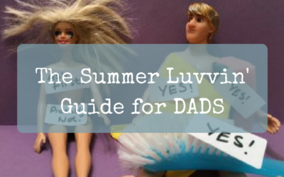 The Summer Luvvin' Guide for DADS