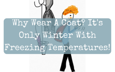 Why Wear A Coat? It's Only Winter With Freezing Temperatures!