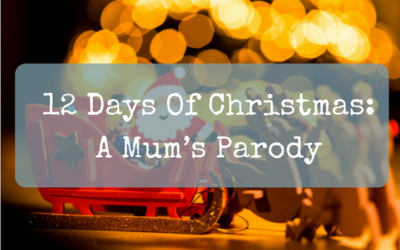 12 Days Of Christmas: A Mum's Parody