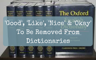 'Good', 'Like', 'Nice' & 'Okay' To Be Removed From Dictionaries