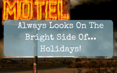 Always Looks On The Bright Side Of… Holidays!