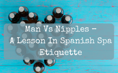 Man Vs Nipples – A Lesson In Spanish Spa Etiquette
