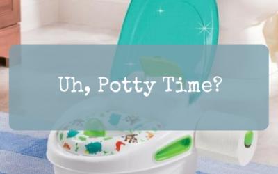 Uh, Potty Time?