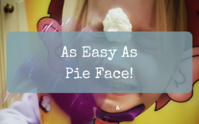 As Easy As Pie Face!