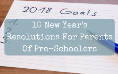 10 New Year's Resolutions For Parents Of Pre-Schoolers