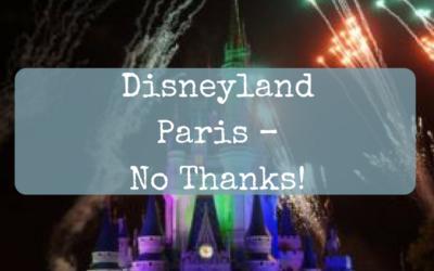 Disneyland Paris – No Thanks!