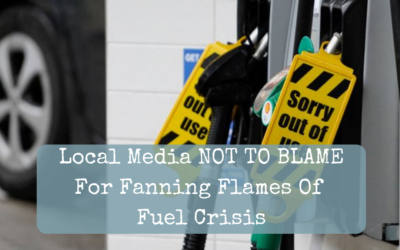 Local Media NOT TO BLAME For Fanning Flames Of Fuel Crisis