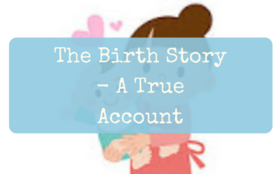 The Birth Story – A True Account