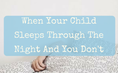 When Your Child Sleeps Through The Night And You Don't