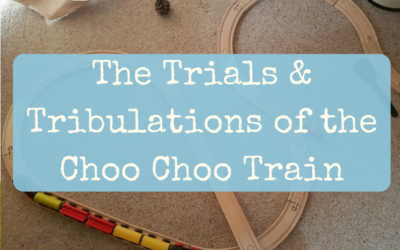 The Trials & Tribulations of the Choo Choo Train